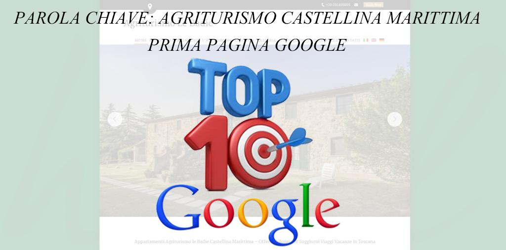 TOP 10 GOOGLE – AGRITURISMO LE BADIE